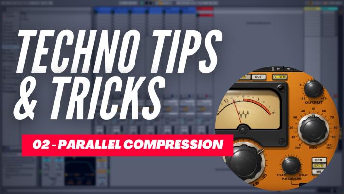 Techno Tips & Tricks 02 - Parallel Compression
