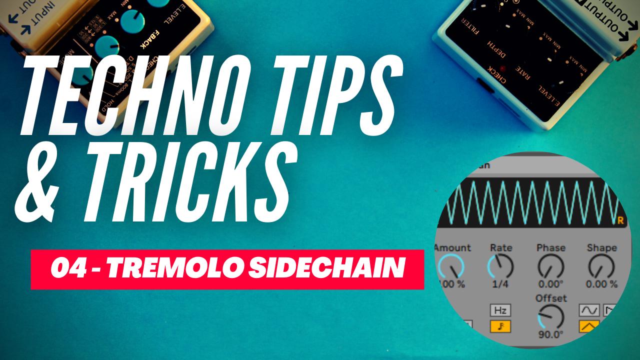 Techno Tips & Tricks 04 - Tremolo Sidechain