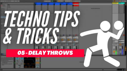 Techno Tips & Tricks 05 - Delay Throws